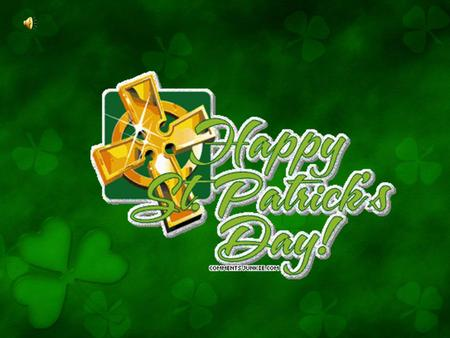 St. Patricks Day is a national holiday for the Irish people.