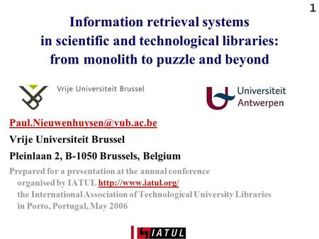 1 Information retrieval systems in scientific and technological libraries: from monolith to puzzle and beyond Vrije Universiteit.