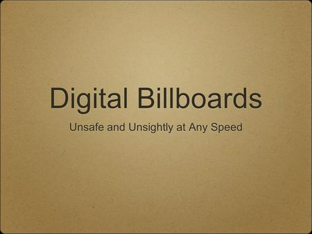 Digital Billboards Unsafe and Unsightly at Any Speed.