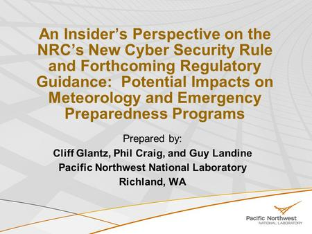 An Insider's Perspective on the NRC's New Cyber Security Rule and Forthcoming Regulatory Guidance: Potential Impacts on Meteorology and Emergency Preparedness.