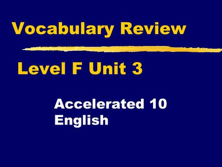 Vocabulary Review Level F Unit 3 Accelerated 10 English.