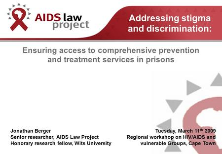 aids related ethical and legal issues Get the latest on legal issues people living with hiv infection and aids should have the this is not only a legal obligation: it is also an ethical.