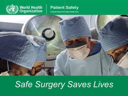 Safe Surgery Saves Lives