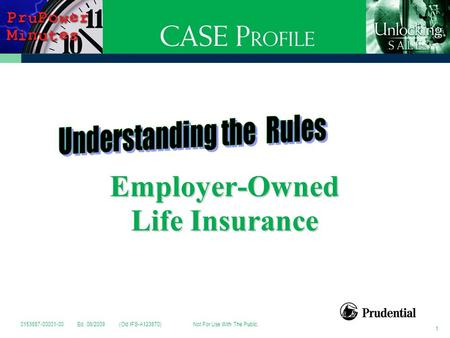 Employer-Owned Life Insurance 1 0153687-00001-00 Ed. 06/2009 (Old IFS-A123870) Not For Use With The Public.