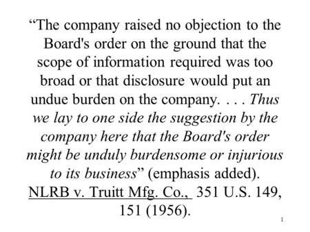 "1 ""The company raised no objection to the Board's order on the ground that the scope of information required was too broad or that disclosure would put."