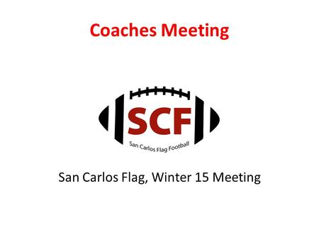 Coaches Meeting San Carlos Flag, Winter 15 Meeting.