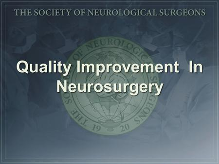 Quality Improvement In Neurosurgery