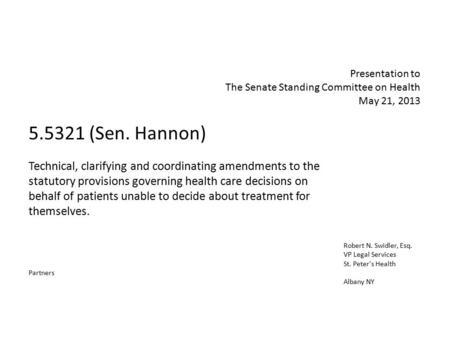 Presentation to The Senate Standing Committee on Health May 21, 2013 5.5321 (Sen. Hannon) Technical, clarifying and coordinating amendments to the statutory.