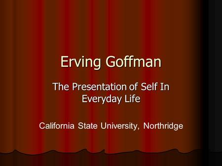 Erving Goffman The Presentation of Self In Everyday Life