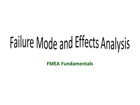 FMEA Fundamentals. 2 Objective Understand FMEA is a risk assessment tool – Present an overview of FMEA – Review history of the tool – Introduce terms,