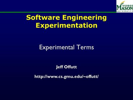 Software Engineering Experimentation Experimental Terms Jeff Offutt
