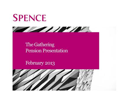 The Gathering Pension Presentation February 2013.