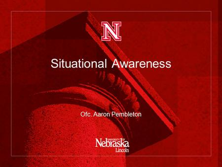 "Situational Awareness Ofc. Aaron Pembleton. Situational Awareness Aviation Industry Definition –""Continuous extraction of environmental information, integration."