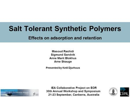 Salt Tolerant Synthetic Polymers Effects on adsorption and retention