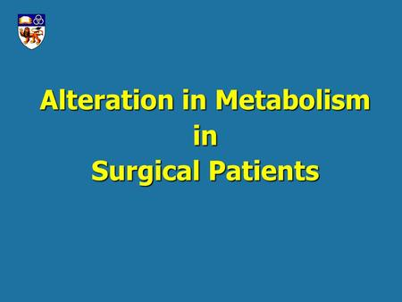 Alteration in Metabolism in Surgical Patients. Energy Metabolism l In order to mount a metabolic response to injury the body uses as a fuel glucose, fat.