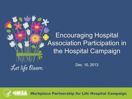 Encouraging Hospital Association Participation in the Hospital Campaign Dec. 10, 2013.