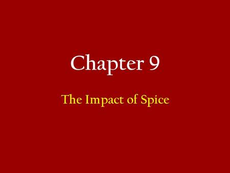 Chapter 9 The Impact of Spice. Chapter 9 Outline Aperitif: Bayou La Seine – An American Restaurant in Paris Spice in Wine and Food Wine Varietals and.