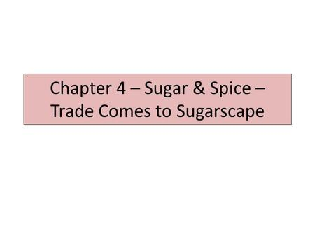 Chapter 4 – Sugar & Spice – Trade Comes to Sugarscape.