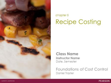 Recipe Costing Class Name Foundations of Cost Control Instructor Name
