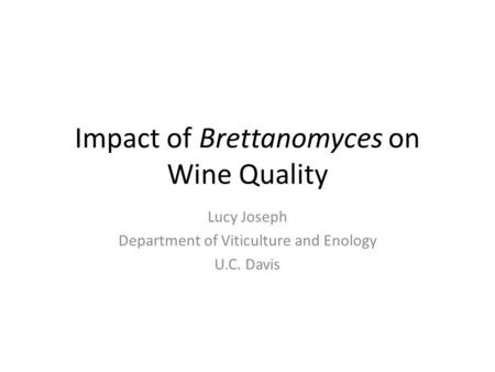 Impact of Brettanomyces on Wine Quality