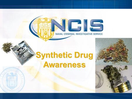 Synthetic Drug Awareness. LAW ENFORCEMENT SENSITIVE/FOUO2 BLUF Consistent trend in use across DoN  CONUS / OCONUS  Navy / Marine Corps Similar trend.