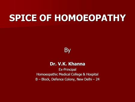 SPICE OF HOMOEOPATHY By Dr. V.K. Khanna Ex-Principal