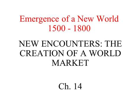 Emergence of a New World