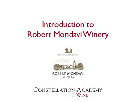 Introduction to Robert Mondavi Winery.  Founding Principles Founding Principles  Vineyards Vineyards To Kalon Stags Leap AVA Wappo Hill  To Kalon Cellar.