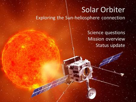 Solar Orbiter Exploring the Sun-heliosphere connection