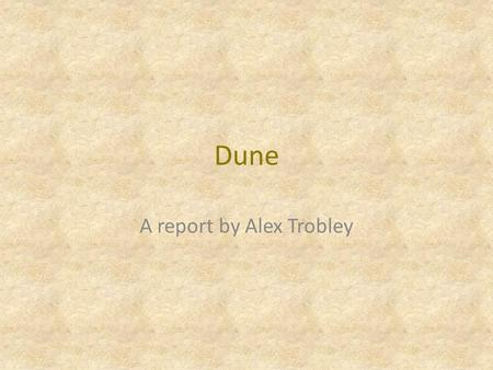 A report by Alex Trobley