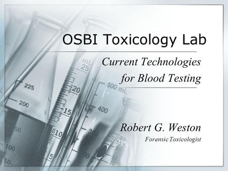 OSBI Toxicology Lab Current Technologies for Blood Testing