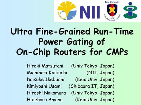 Ultra Fine-Grained Run-Time Power Gating of On-Chip Routers for CMPs