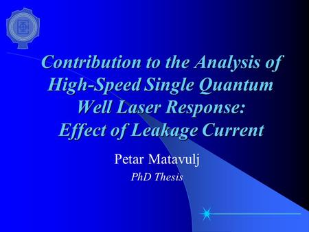 Contribution to the Analysis of High-Speed Single Quantum Well Laser Response: Effect of Leakage Current Petar Matavulj PhD Thesis.