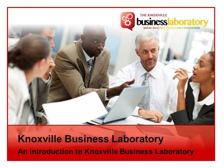 Knoxville Business Laboratory An introduction to Knoxville Business Laboratory.