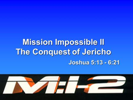 Mission Impossible II The Conquest of Jericho