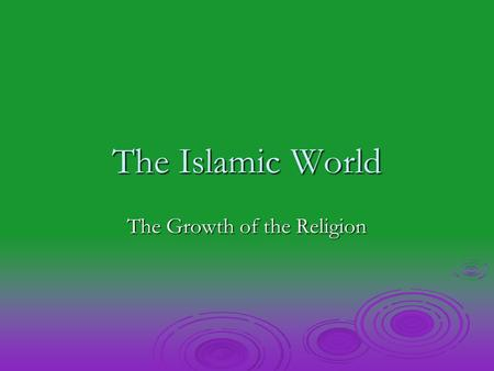 The Growth of the Religion
