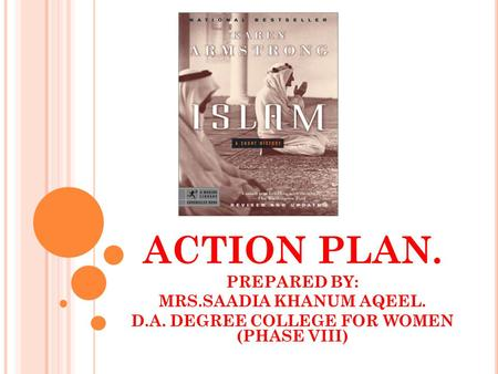 ACTION PLAN. PREPARED BY: MRS.SAADIA KHANUM AQEEL. D.A. DEGREE COLLEGE FOR WOMEN (PHASE VIII)