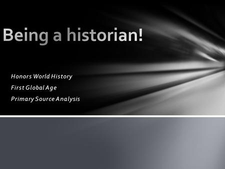 Honors World History First Global Age Primary Source Analysis.