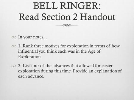 BELL RINGER: Read Section 2 Handout