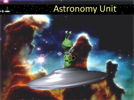 Astronomy Unit. S1-4-03 Investigate how various cultures used knowledge of the position and motion of visible celestial objects. S1-4-04 Compare and contrast.