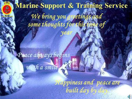 "Peace always begins with a smile. Happiness and peace are built day by day. ""TEAMWORK WORKS"" Marine Support & Training Service We bring you greetings."