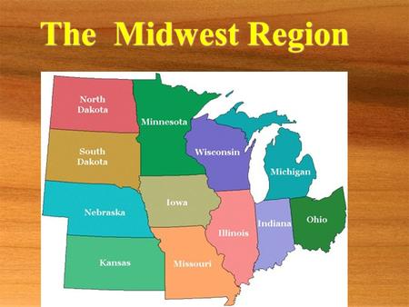 The Midwest Region. Do you recognize…. Mount Rushmore.