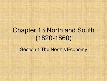 Chapter 13 North and South ( )