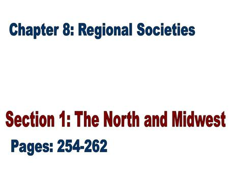 Northern Society (254- 255) –The Market Revolution, the creation of national markets, widened the gap between the rich and poor citizens.