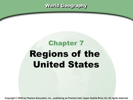 Regions of the United States Chapter 7 World Geography