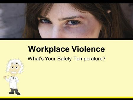 Workplace Violence What's Your Safety Temperature?