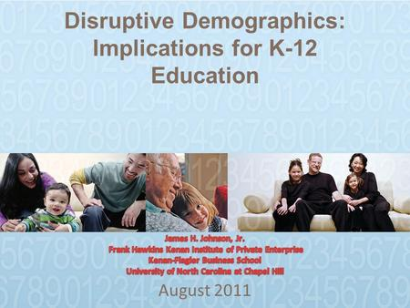 Disruptive Demographics: Implications for K-12 Education August 2011.