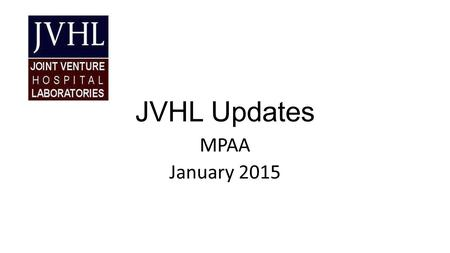 JVHL Updates MPAA January 2015. Laboratory News OIG 2015 Workplan : Independent Clinical Laboratories: Review of billing without having specified billing.