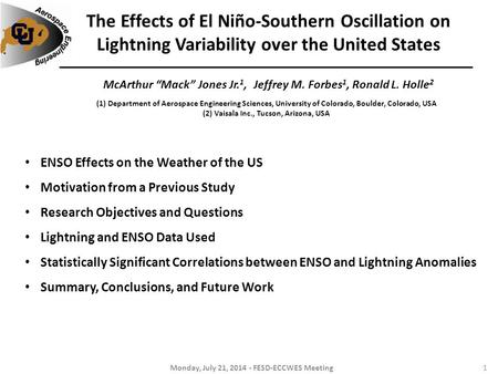 "The Effects of El Niño-Southern Oscillation on Lightning Variability over the United States McArthur ""Mack"" Jones Jr. 1, Jeffrey M. Forbes 1, Ronald L."