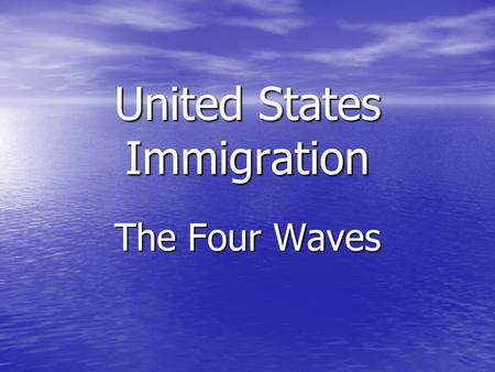 United States Immigration The Four Waves. What is Immigration? Immigration is to come into. Immigration is to come into. Emigration is when you exit a.